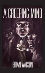 A Creeping Mind - Brian Watson