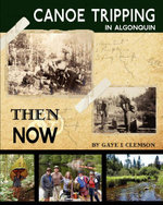 Canoe Tripping in Algonquin - Then & Now - Gaye I Clemson
