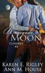 Renegade Moon - Karen E Rigley