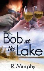 Bob at the Lake - R Murphy