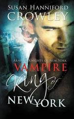 Vampire King of New York - Susan Hanniford Crowley