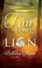 All's Fair in Love and Lion - Bethany Averie