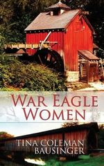 War Eagle Women - Tina Coleman Bausinger