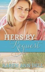 Hers by Request - Karen Ann Dell
