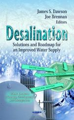 Desalination : Solutions & Roadmap for an Improved Water Supply - James S. Dawson