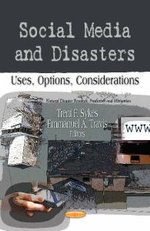 Social Media & Disasters : Uses, Options, Considerations