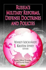 Russia's Military Reforms, Defense Doctrines & Policies
