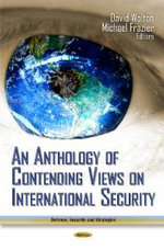 Anthology of Contending Views on International Security : The Flying Career of Squadron Leader Donald Barnar...