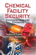 Chemical Facility Security : Considerations for Congress