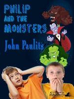 Philip and the Monsters - John Paulits