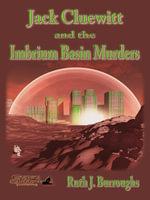 Jack Cluewitt and the Imbrium Basin Murders - Ruth J. Burroughs