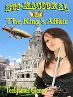 The King's Affair; Sci-Magickal, Book 2 - Teel James Glenn