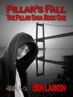 Pillar's Fall; The Pillar Saga, Book I - Ben Larken