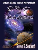 To Be First/Wheels of Heaven - Steven R. Southard