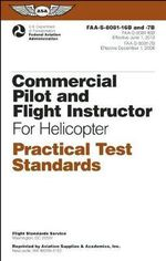 Commercial Pilot and Flight Instructor for Helicopter Practical Test Standards : FAA-S-8081-16B/FAA-S-8081-7B - Federal Aviation Administration (FAA)