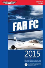FAR-FC 2015 : Federal Aviation Regulations for Flight Crew - Federal Aviation Administration (FAA)