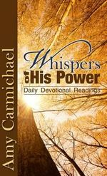 Whispers of His Power - Amy Carmichael