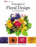 Principles of Floral Design : An Illustrated Guide - Pat Diehl Scace