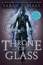 Throne of Glass : Throne of Glass - Sarah J Maas