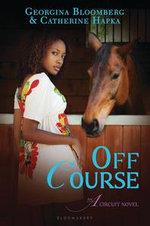 Off Course : An A Circuit Novel - Georgina Bloomberg