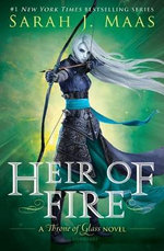 Heir of Fire : Throne of Glass - Sarah J Maas