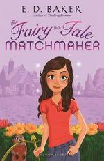 The Fairy-Tale Matchmaker - E D Baker