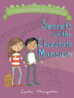 Secrets at the Chocolate Mansion - Leslie Margolis