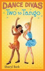 Two to Tango : Dance Divas Series - Sheryl Berk