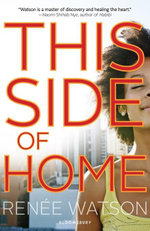 This Side of Home - Renée| Watson
