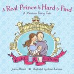 A Real Prince Is Hard to Find : A Modern Fairy Tale - Ink Robin