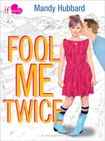 Fool Me Twice : An If Only novel - Mandy Hubbard