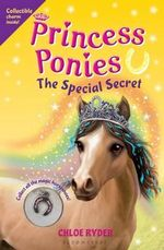Princess Ponies 3 : The Special Secret - Chloe Ryder