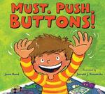 Must. Push. Buttons! - Jason Good