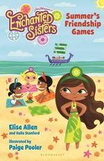 Jim Henson's Enchanted Sisters : Summer - Elise Allen