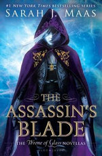 The Assassin's Blade : Throne of Glass - Sarah J Maas
