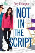 Not in the Script : An If Only Novel - Amy Finnegan