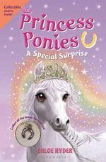 Princess Ponies 7 : A Special Surprise - Chloe Ryder