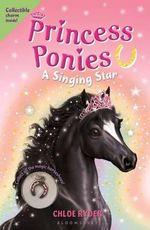 Princess Ponies 8 : A Singing Star - Chloe Ryder