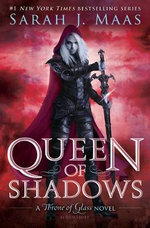 Queen of Shadows : Throne of Glass - Sarah J Maas
