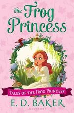 The Frog Princess : Tales of the Frog Princess - E D Baker