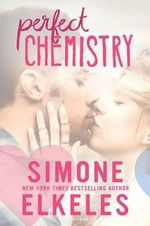 Perfect Chemistry : Perfect Chemistry Novel - Simone Elkeles