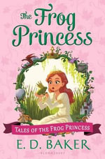 The Frog Princess : Special Edition - E D Baker