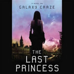The Last Princess - Galaxy Craze