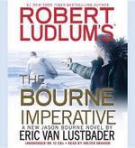 Robert Ludlum S the Bourne Imperative : Jason Bourne Novels - Eric Van Lustbader