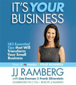 It's Your Business : 183 Essential Tips That Will Transform Your Small Business - J. J. Ramberg