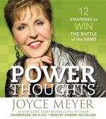 Power Thoughts : 12 Strategies to Win the Battle of the Mind - Joyce Meyer