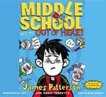 Middle School : Get Me Out of Here! - James Patterson