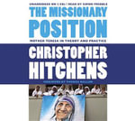 The Missionary Position : Mother Teresa in Theory and Practice - Christopher Hitchens
