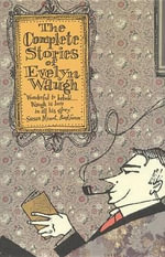 The Complete Stories - Evelyn Waugh