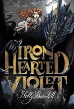Iron Hearted Violet - Kelly Barnhill